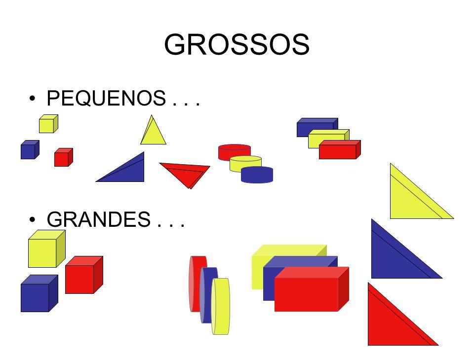 GROSSOS PEQUENOS... GRANDES...