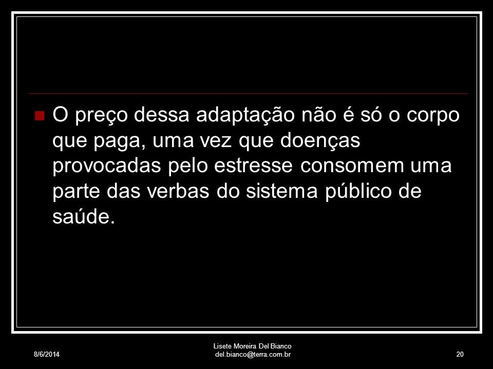 8/6/2014 Lisete Moreira Del Bianco del.bianco@terra.com.br19 Questionário de Saúde Geral de Goldberg (BIANCO, L. Alegria em uma perspectiva de saúde,