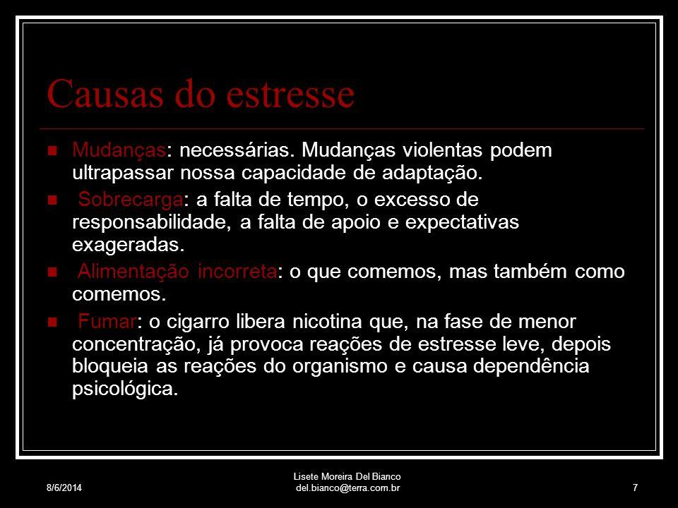 8/6/2014 Lisete Moreira Del Bianco del.bianco@terra.com.br17 Prevalência de Sintomas da Fase Resistência por Sexo em % (Psicologia: Reflexão e Crítica, 2003, 16(2), pp.