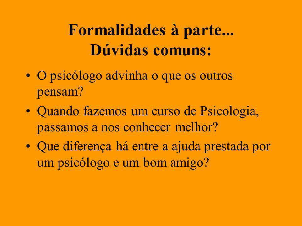 Formalidades à parte...Dúvidas comuns: O psicólogo advinha o que os outros pensam.