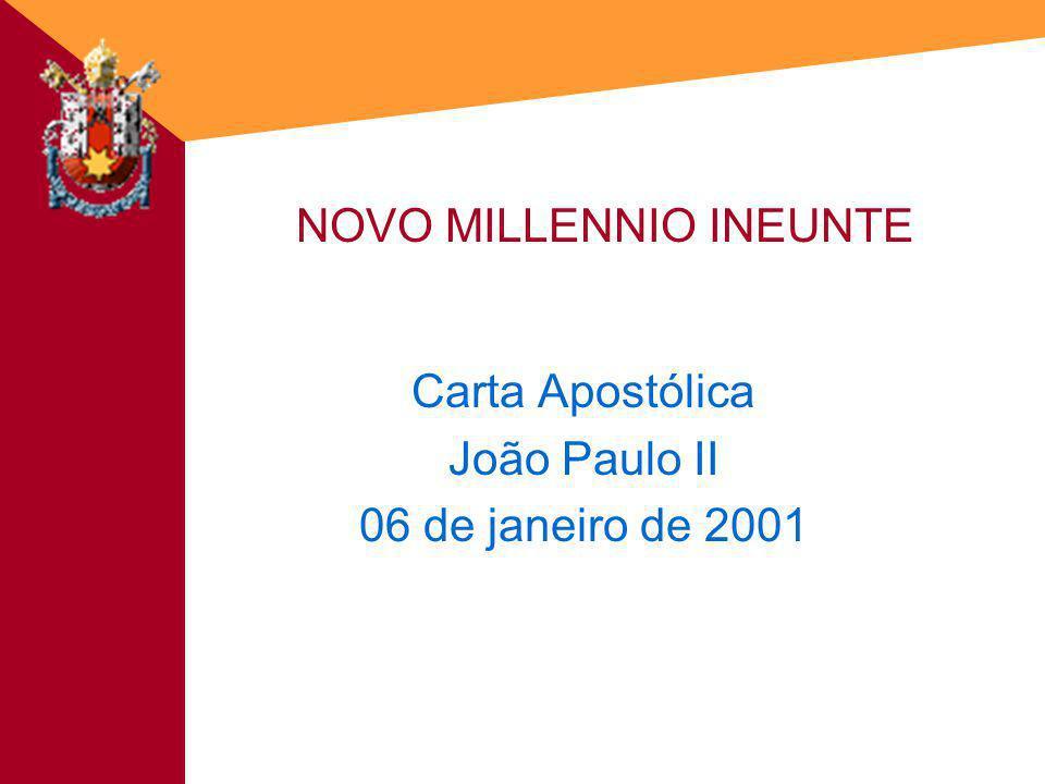 NOVO MILLENNIO INEUNTE Carta Apostólica João Paulo II 06 de janeiro de 2001