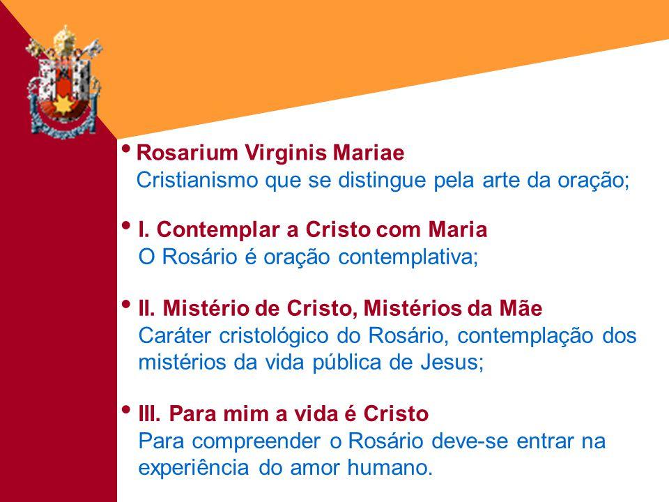 Fé&Cultura - 18/03/20038 Considerações finais: Rosário compreendido e experimentado como um itinerário contemplativo.