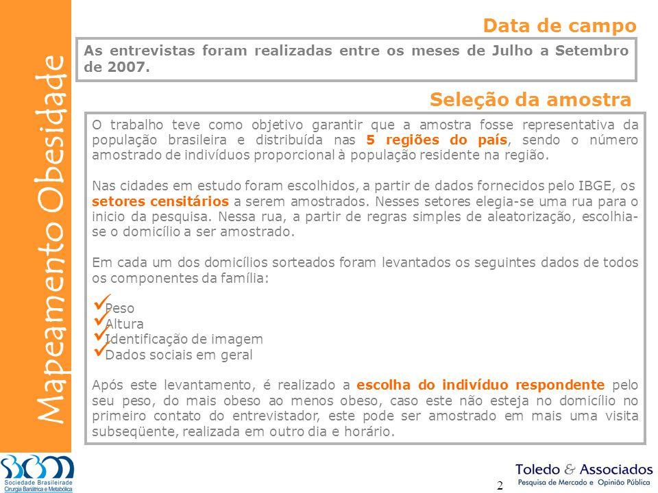 Bunge Mapeamento Obesidade 2 O trabalho teve como objetivo garantir que a amostra fosse representativa da população brasileira e distribuída nas 5 reg