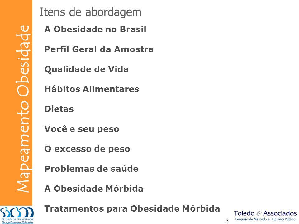 Bunge Mapeamento Obesidade 3 Itens de abordagem A Obesidade no Brasil Perfil Geral da Amostra Qualidade de Vida Hábitos Alimentares Dietas Você e seu