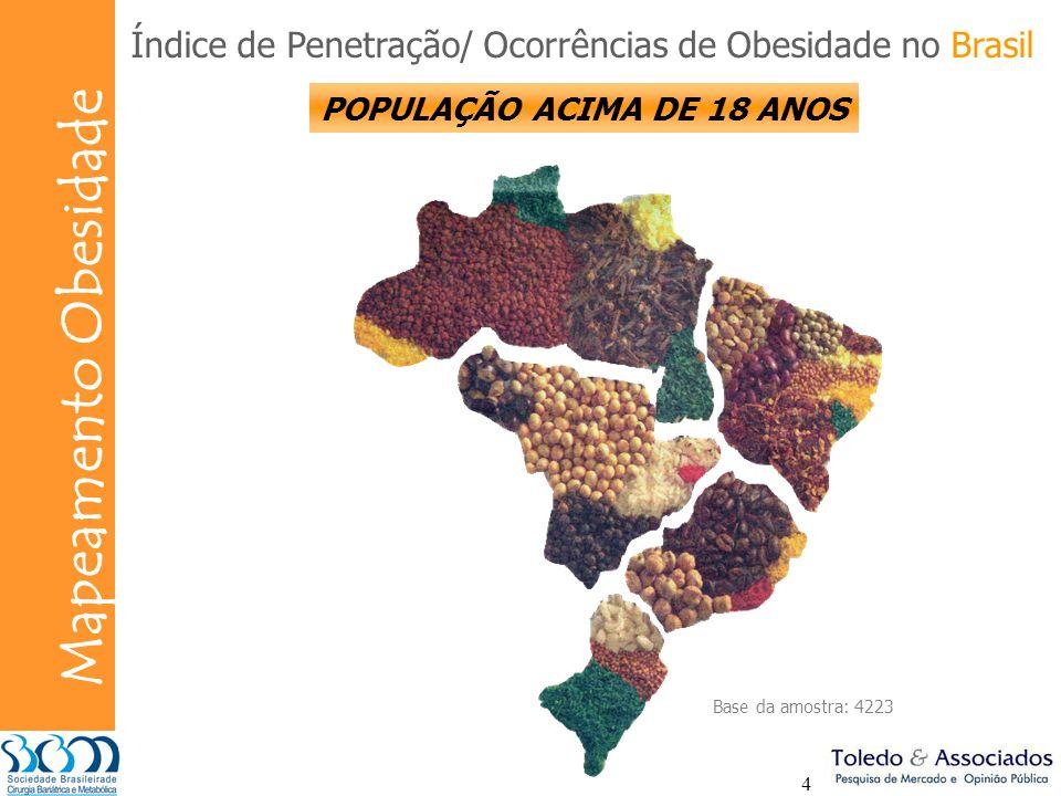 Bunge Mapeamento Obesidade 4 Base da amostra: 4223 Índice de Penetração/ Ocorrências de Obesidade no Brasil POPULAÇÃO ACIMA DE 18 ANOS