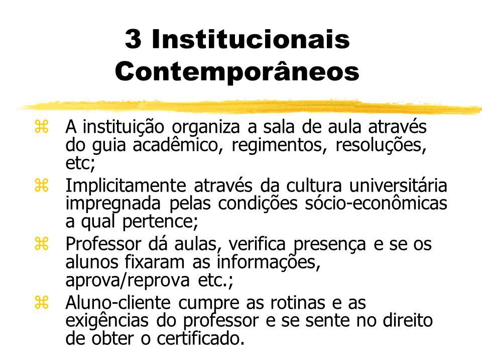 zA instituição organiza a sala de aula através do guia acadêmico, regimentos, resoluções, etc; zImplicitamente através da cultura universitária impreg