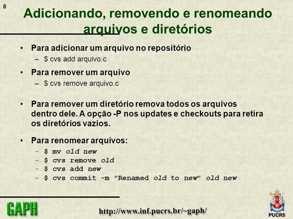 8 Adicionando, removendo e renomeando arquivos e diretórios Para adicionar um arquivo no repositório –$ cvs add arquivo.c Para remover um arquivo –$ c