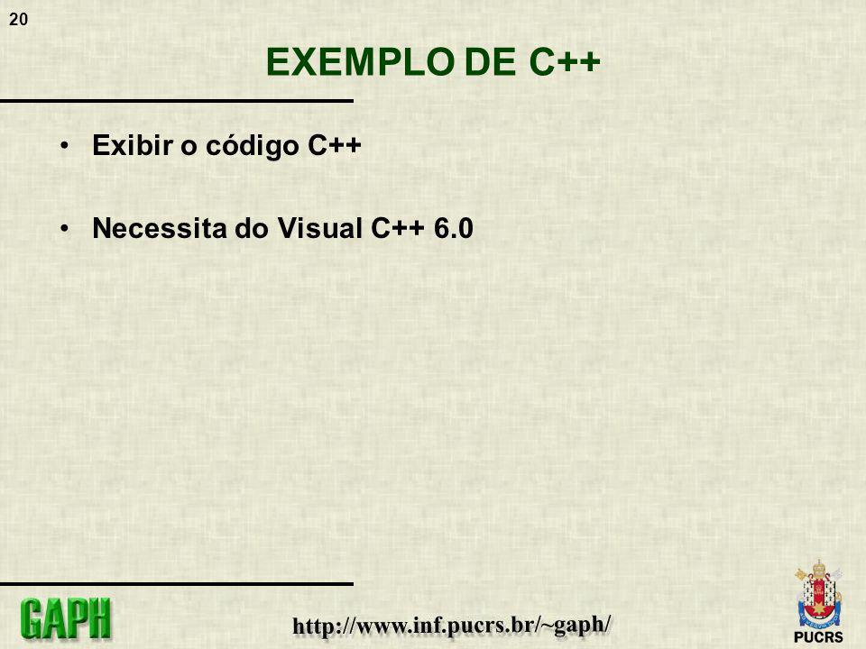 20 EXEMPLO DE C++ Exibir o código C++ Necessita do Visual C++ 6.0