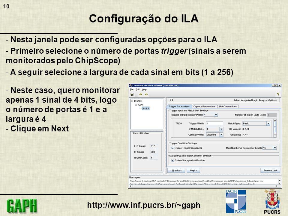 10 http://www.inf.pucrs.br/~gaph Configuração do ILA - Nesta janela pode ser configuradas opções para o ILA - Primeiro selecione o número de portas tr
