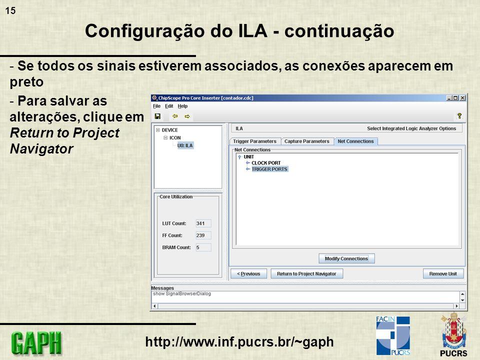 15 http://www.inf.pucrs.br/~gaph Configuração do ILA - continuação - Se todos os sinais estiverem associados, as conexões aparecem em preto - Para sal