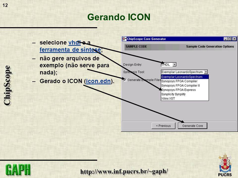 12 Gerando ICON –selecione vhdl e a ferramenta de síntese; –não gere arquivos de exemplo (não serve para nada); –Gerado o ICON (icon.edn).