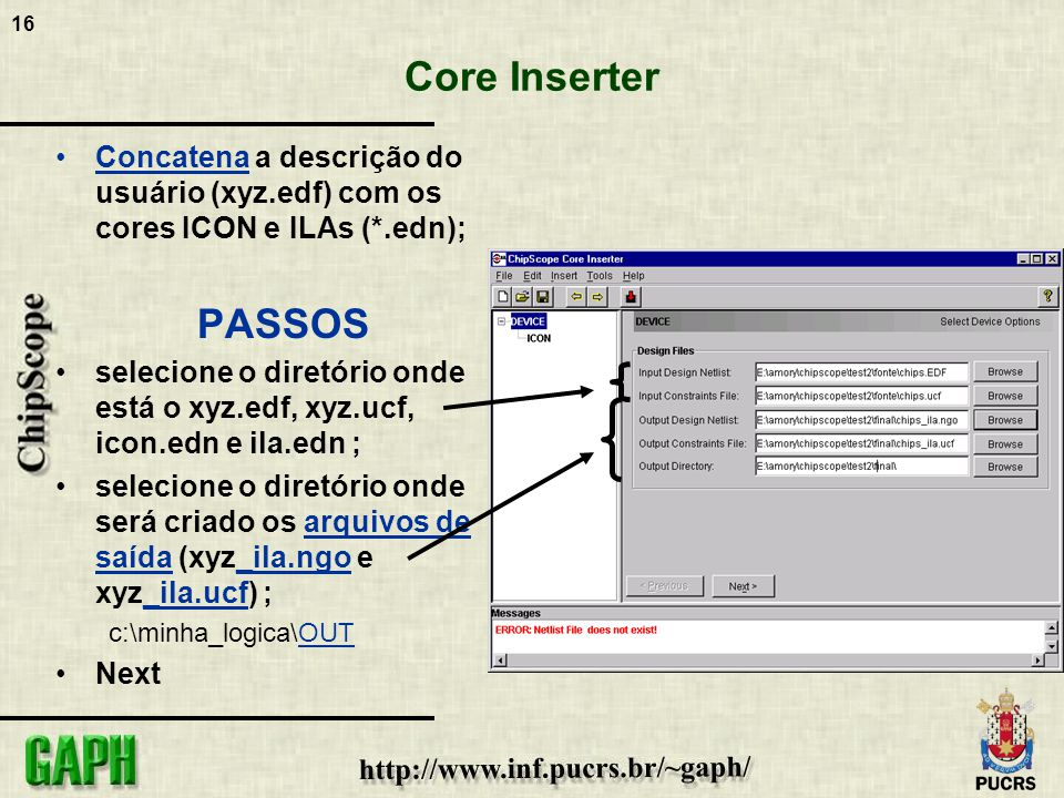 16 Core Inserter Concatena a descrição do usuário (xyz.edf) com os cores ICON e ILAs (*.edn); PASSOS selecione o diretório onde está o xyz.edf, xyz.uc
