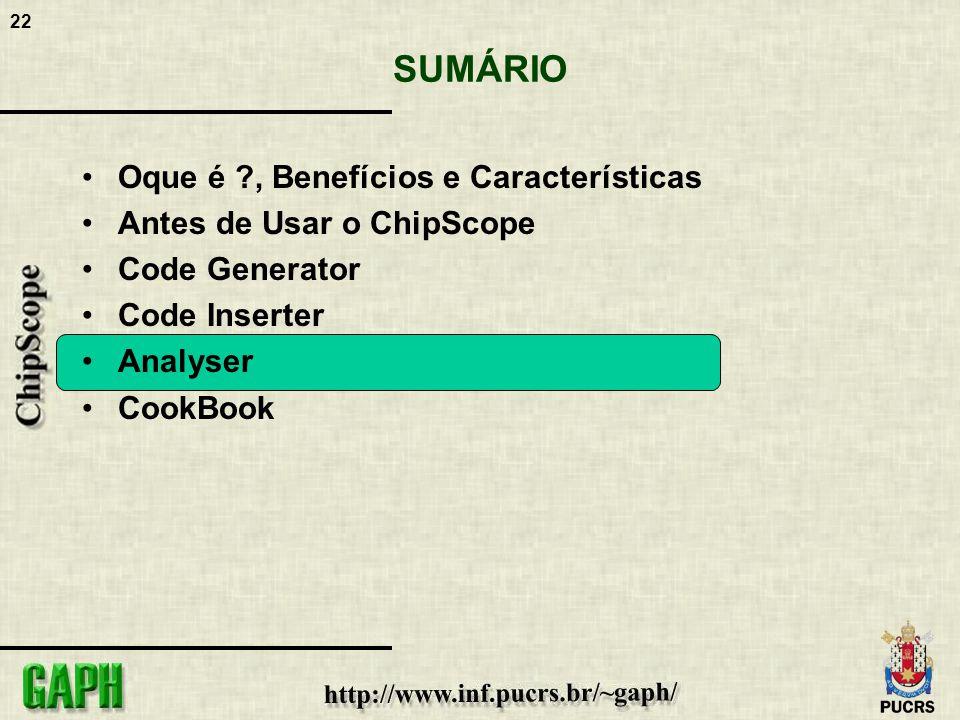 22 SUMÁRIO Oque é ?, Benefícios e Características Antes de Usar o ChipScope Code Generator Code Inserter Analyser CookBook