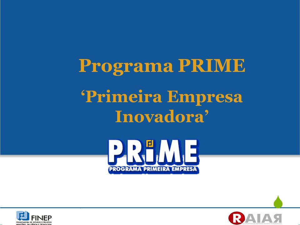 Programa PRIME Primeira Empresa Inovadora