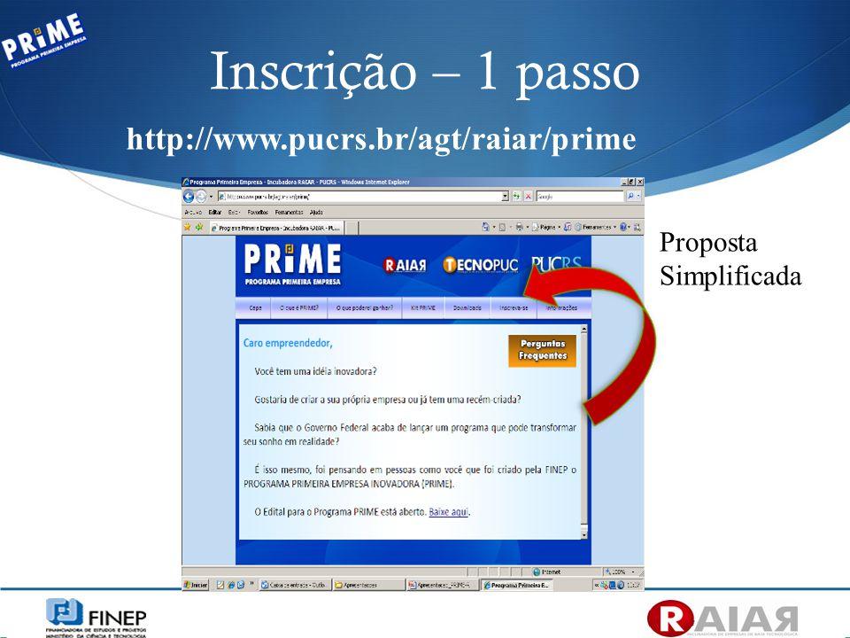 Inscrição – 1 passo http://www.pucrs.br/agt/raiar/prime Proposta Simplificada