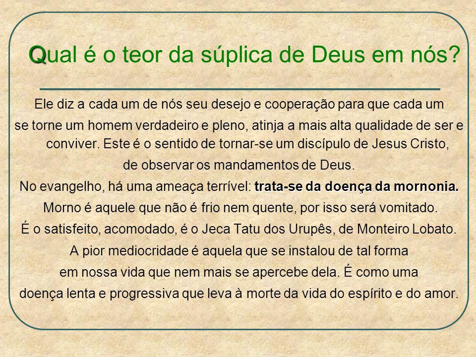 Q Qual é o teor da súplica de Deus em nós.
