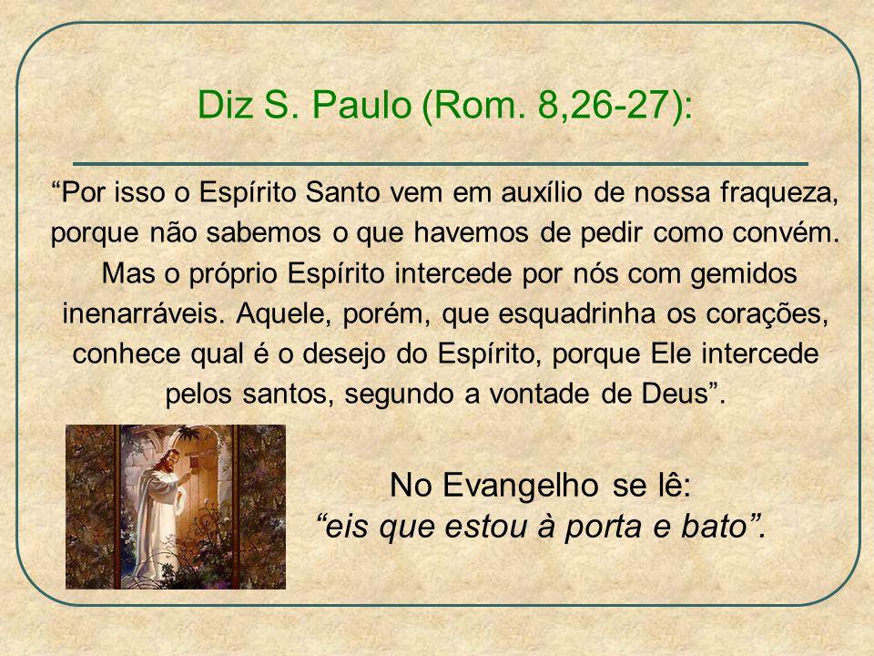 Formas de oração cristã Os Evangelhos não deixam dúvida quanto à oração: Quando rezas, fecha a porta do teu quarto, Mt 6,6: Quando rezas, fecha a porta do teu quarto, e ora ao teu Pai no secreto...