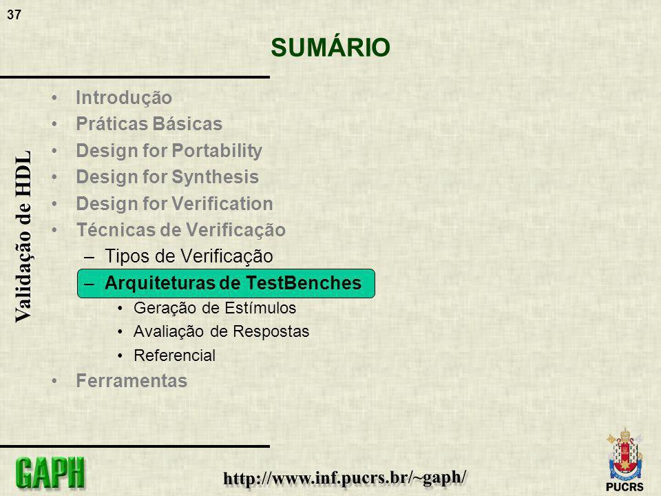 37 Validação de HDL SUMÁRIO Introdução Práticas Básicas Design for Portability Design for Synthesis Design for Verification Técnicas de Verificação –T