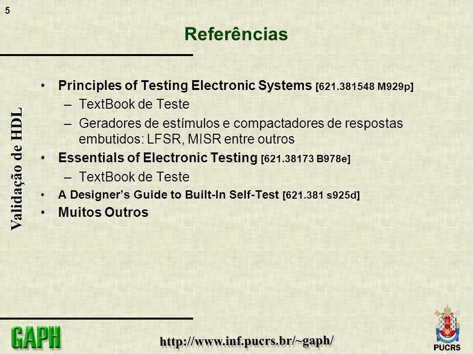 5 Validação de HDL Referências Principles of Testing Electronic Systems [621.381548 M929p] –TextBook de Teste –Geradores de estímulos e compactadores