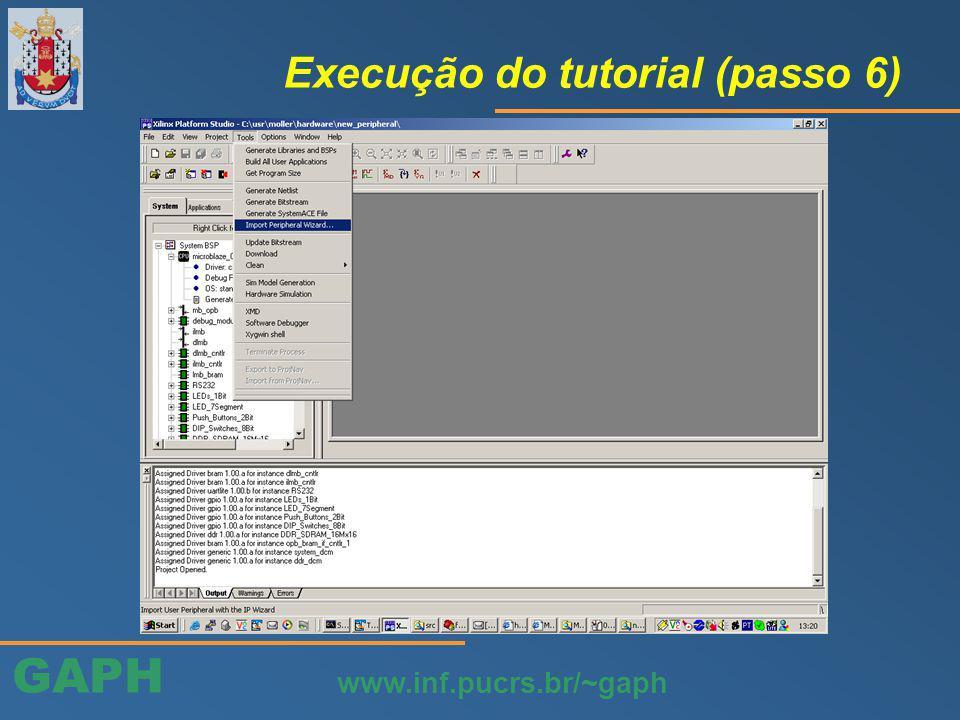 GAPH www.inf.pucrs.br/~gaph Execução do tutorial (passo 6)