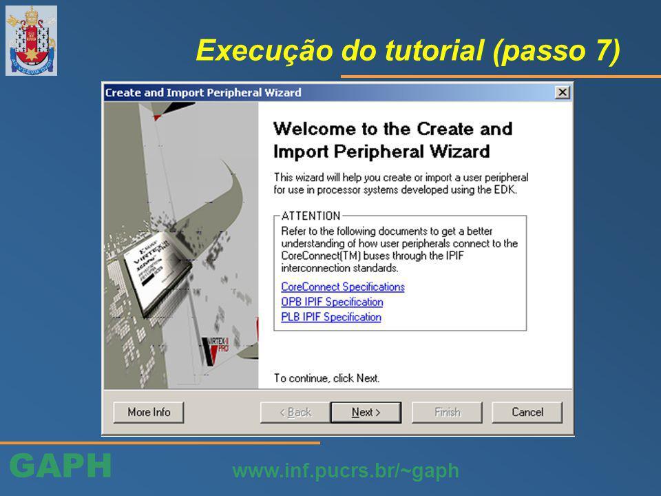 GAPH www.inf.pucrs.br/~gaph Execução do tutorial (passo 7)