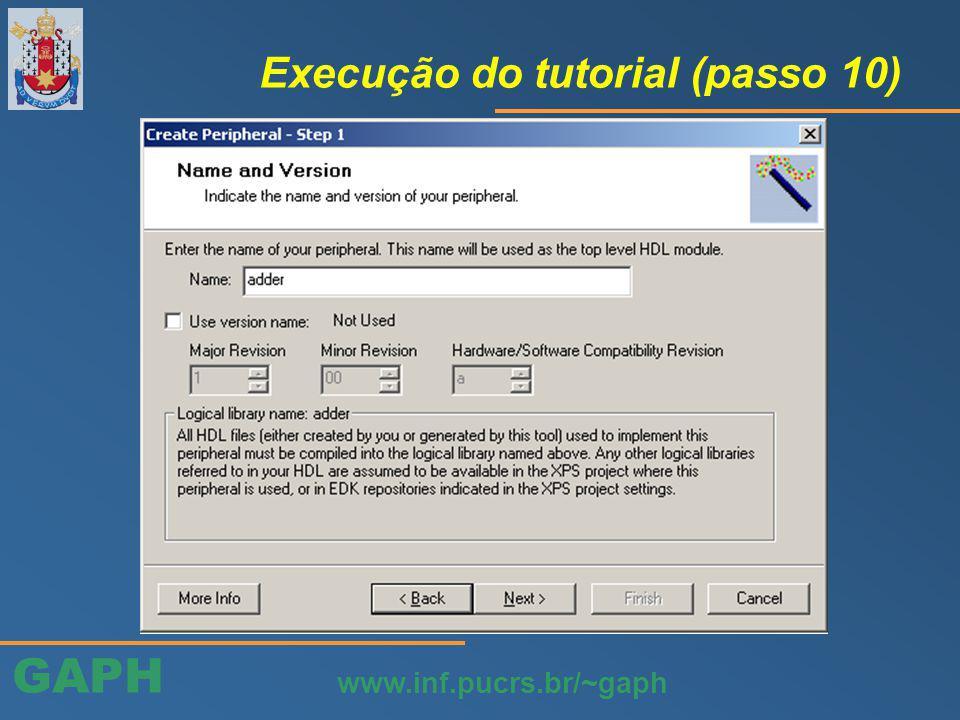GAPH www.inf.pucrs.br/~gaph Execução do tutorial (passo 10)