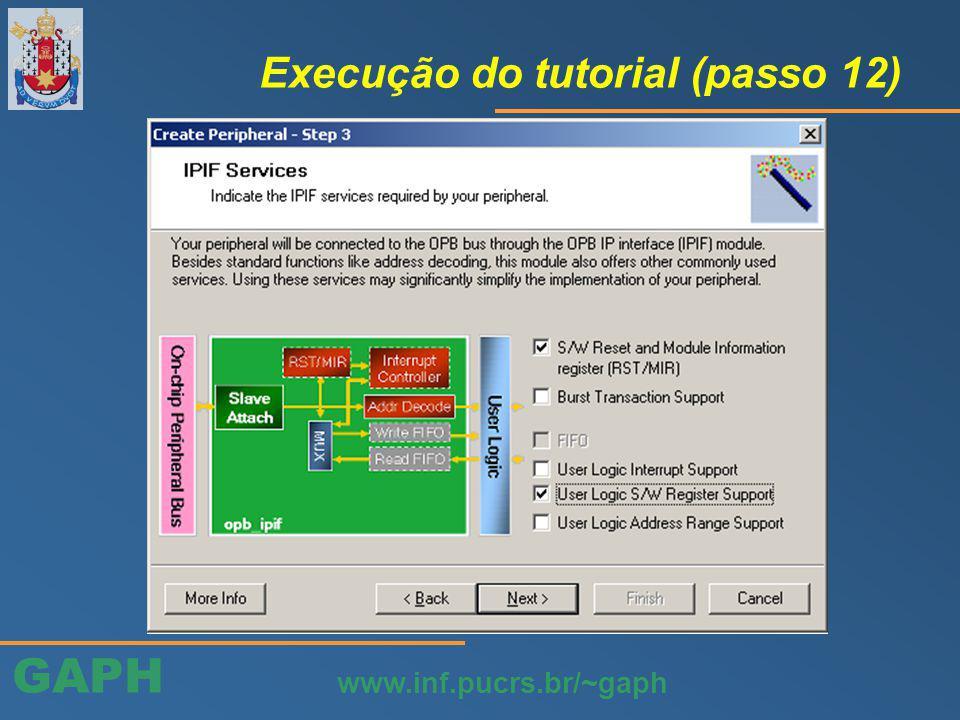 GAPH www.inf.pucrs.br/~gaph Execução do tutorial (passo 12)