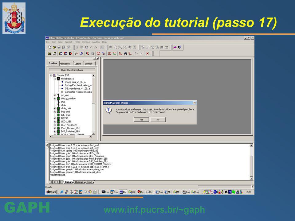 GAPH www.inf.pucrs.br/~gaph Execução do tutorial (passo 17)