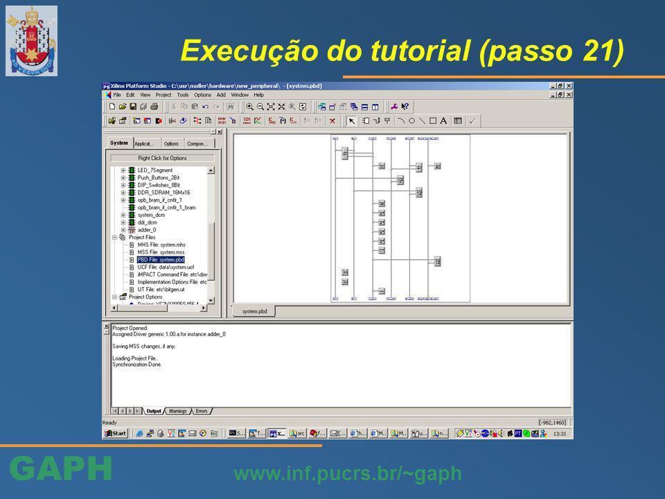 GAPH www.inf.pucrs.br/~gaph Execução do tutorial (passo 21)