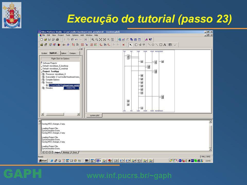 GAPH www.inf.pucrs.br/~gaph Execução do tutorial (passo 23)