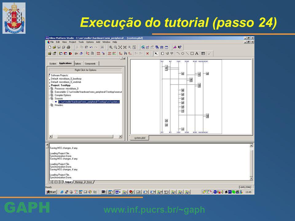 GAPH www.inf.pucrs.br/~gaph Execução do tutorial (passo 24)