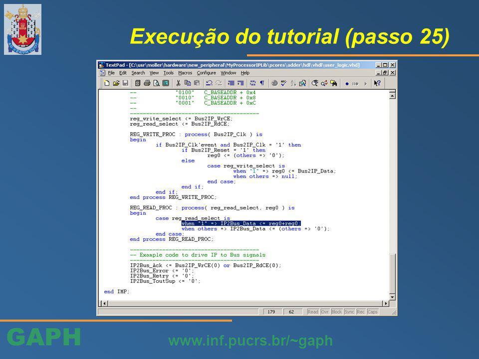 GAPH www.inf.pucrs.br/~gaph Execução do tutorial (passo 25)