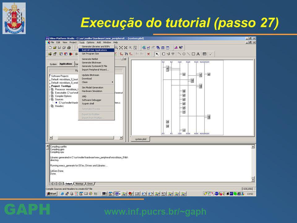 GAPH www.inf.pucrs.br/~gaph Execução do tutorial (passo 27)
