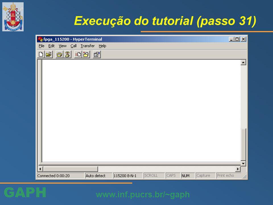 GAPH www.inf.pucrs.br/~gaph Execução do tutorial (passo 31)