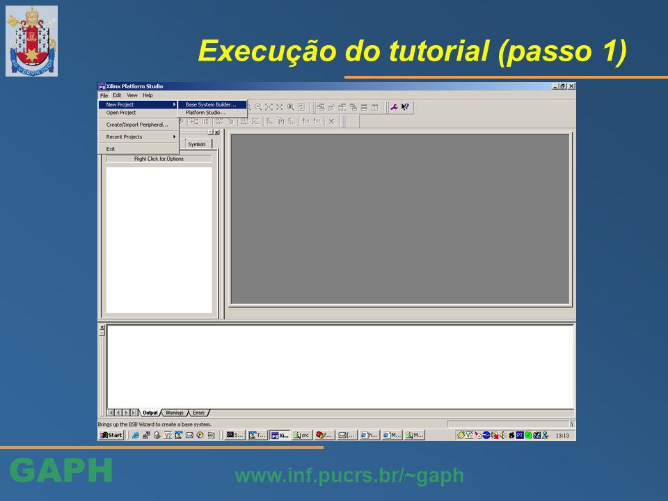 GAPH www.inf.pucrs.br/~gaph Execução do tutorial (passo 22)