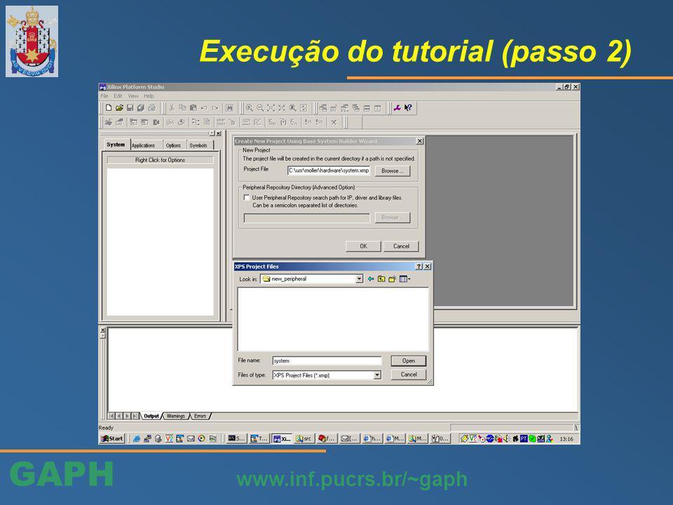 GAPH www.inf.pucrs.br/~gaph Execução do tutorial (passo 2)