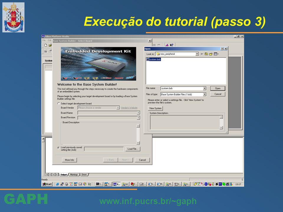 GAPH www.inf.pucrs.br/~gaph Execução do tutorial (passo 3)
