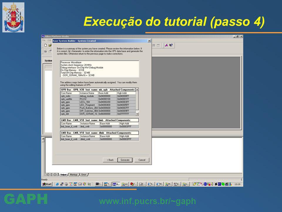GAPH www.inf.pucrs.br/~gaph Execução do tutorial (passo 15)
