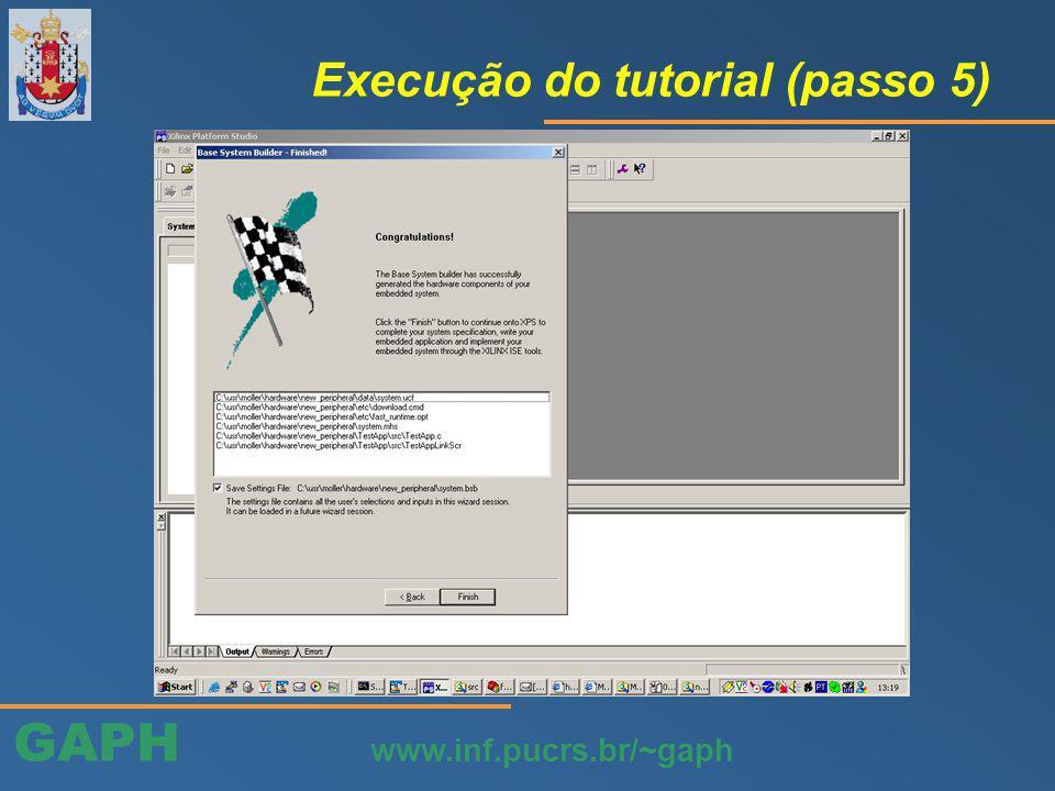 GAPH www.inf.pucrs.br/~gaph Execução do tutorial (passo 5)