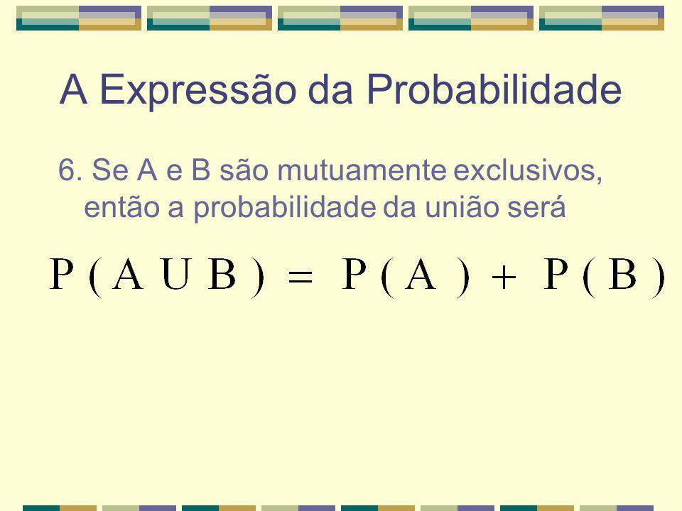 A Expressão da Probabilidade 5. Teorema da Soma