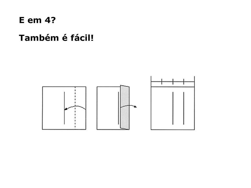 E em 4? Também é fácil!