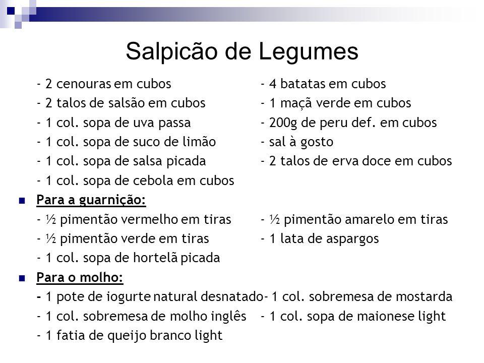 Salpicão de Legumes - 2 cenouras em cubos- 4 batatas em cubos - 2 talos de salsão em cubos- 1 maçã verde em cubos - 1 col. sopa de uva passa- 200g de