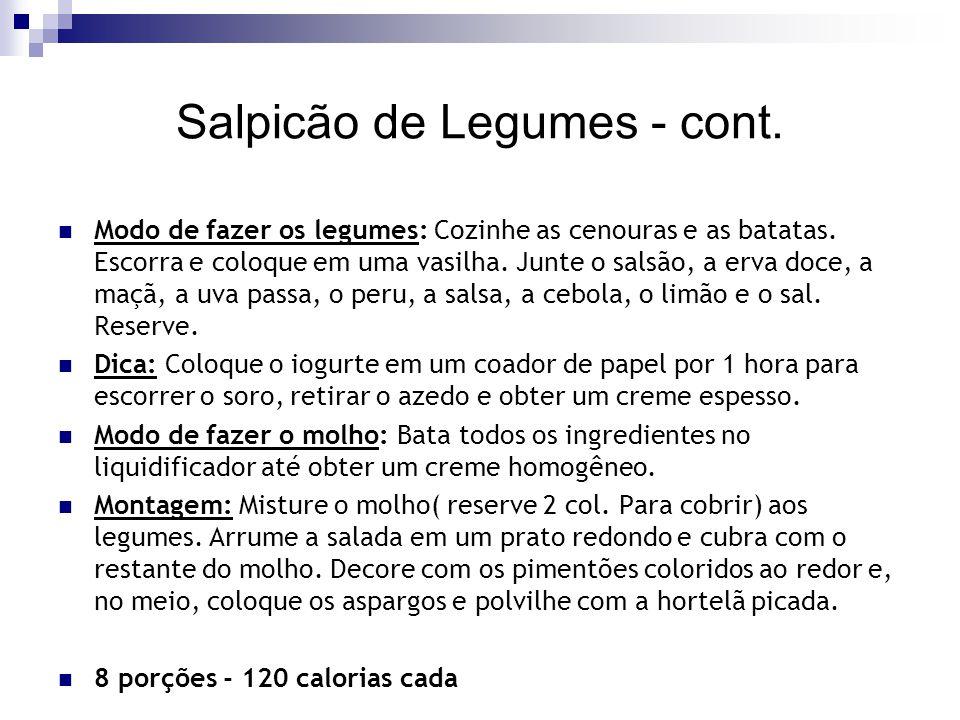 Salpicão de Legumes - cont. Modo de fazer os legumes: Cozinhe as cenouras e as batatas. Escorra e coloque em uma vasilha. Junte o salsão, a erva doce,