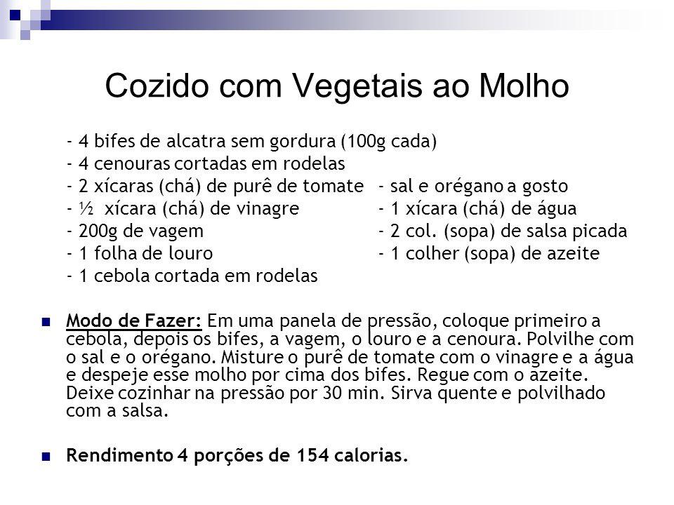 Cozido com Vegetais ao Molho - 4 bifes de alcatra sem gordura (100g cada) - 4 cenouras cortadas em rodelas - 2 xícaras (chá) de purê de tomate - sal e