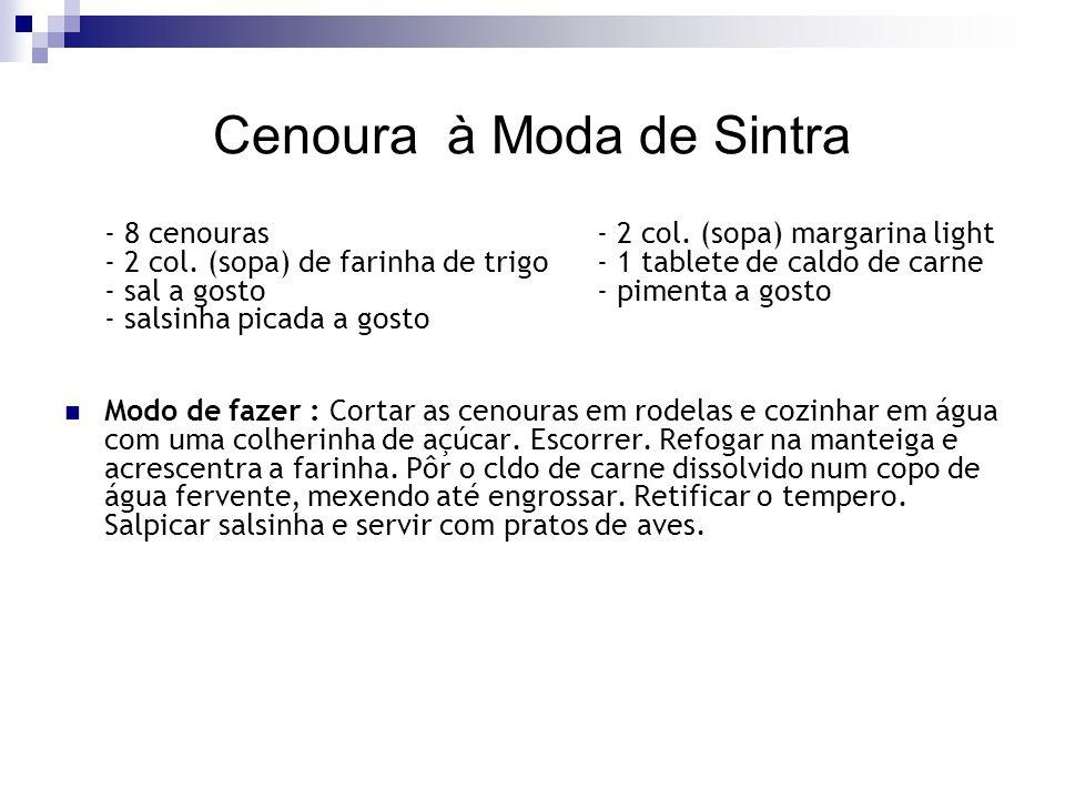 Cenoura à Moda de Sintra - 8 cenouras - 2 col. (sopa) margarina light - 2 col. (sopa) de farinha de trigo - 1 tablete de caldo de carne - sal a gosto-
