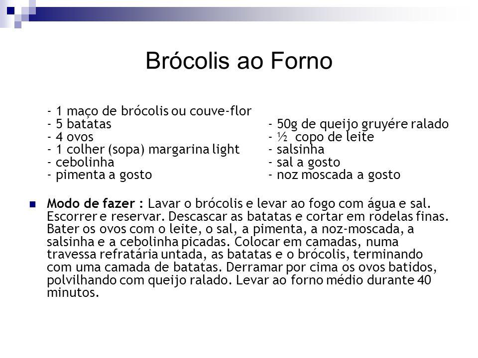 Brócolis ao Forno - 1 maço de brócolis ou couve-flor - 5 batatas - 50g de queijo gruyére ralado - 4 ovos - ½ copo de leite - 1 colher (sopa) margarina