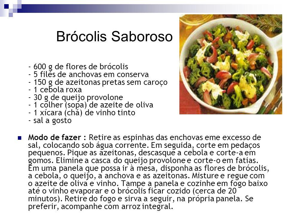 Brócolis Saboroso - 600 g de flores de brócolis - 5 filés de anchovas em conserva - 150 g de azeitonas pretas sem caroço - 1 cebola roxa - 30 g de que