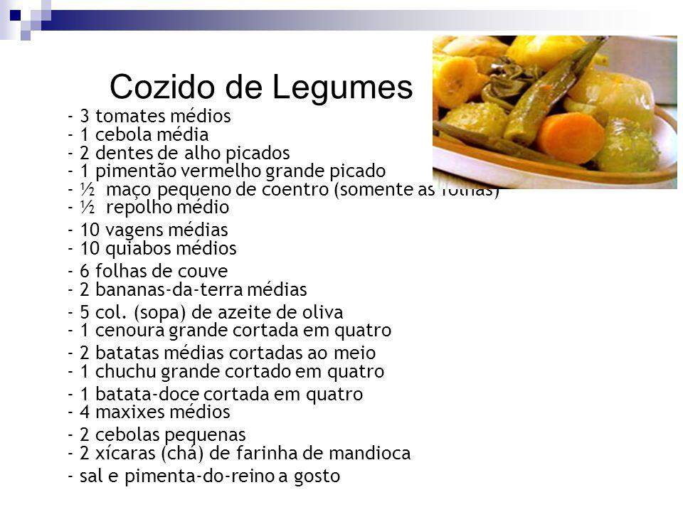 Cozido de Legumes - 3 tomates médios - 1 cebola média - 2 dentes de alho picados - 1 pimentão vermelho grande picado - ½ maço pequeno de coentro (some