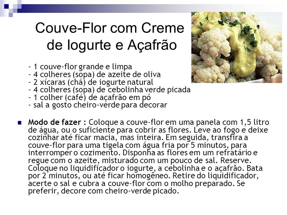 Couve-Flor com Creme de Iogurte e Açafrão - 1 couve-flor grande e limpa - 4 colheres (sopa) de azeite de oliva - 2 xícaras (chá) de iogurte natural -