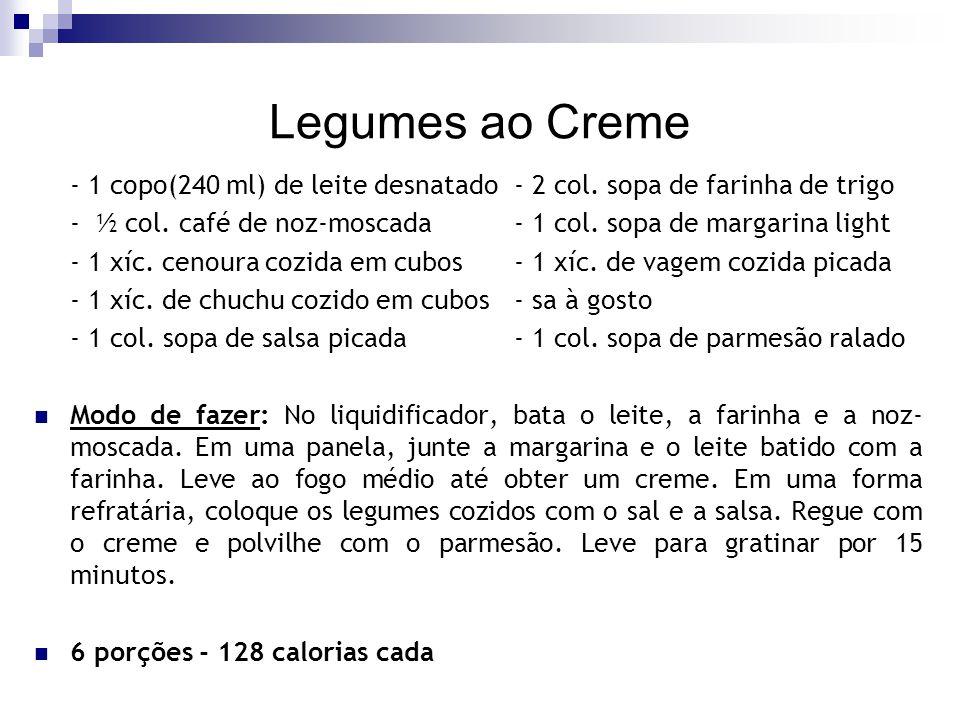 Legumes ao Creme - 1 copo(240 ml) de leite desnatado- 2 col. sopa de farinha de trigo - ½ col. café de noz-moscada- 1 col. sopa de margarina light - 1